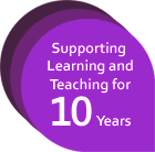 Supporting Learning and Teaching for 10 years